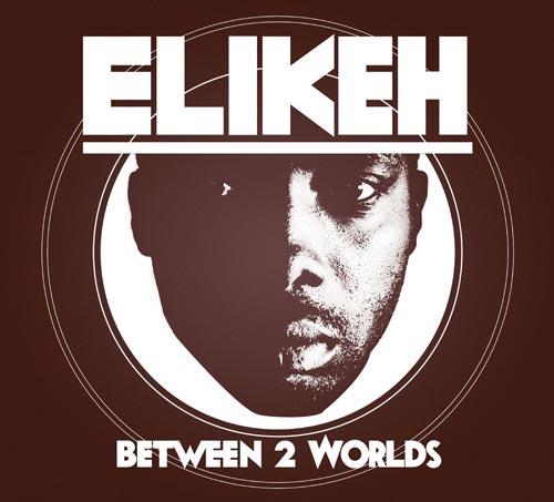 Elikeh – Between 2 Worlds