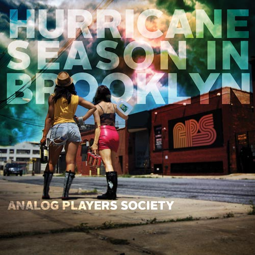 Analog Players Society – Hurricane Season in Brooklyn