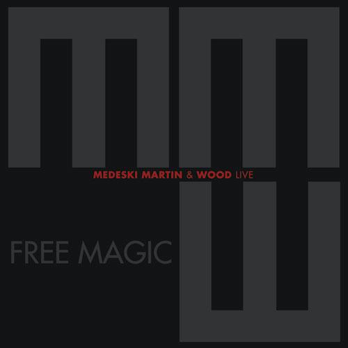 Medeski Martin & Wood – Free Magic
