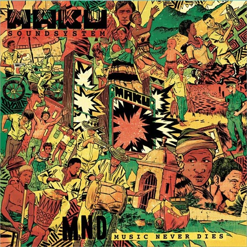M.A.K.U SoundSystem – M.N.D (Music Never Dies)