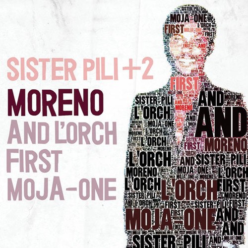 Moreno and L'Orch First Moja-One – Sister Pili + 2