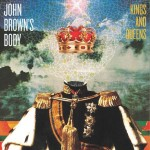 John Brown's Body – Kings and Queens