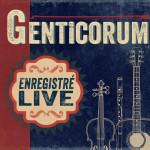 Genticorum – Enregistré Live