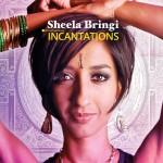 Sheela Bringi – Incantations