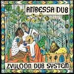 Zvuloon Dub System – Anbessa Dub