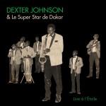 Dexter Johnson & Le Super Star de Dakar – Live à l'Étoile