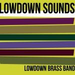 Lowdown Brass Band – Lowdown Sounds