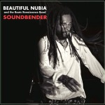 Beautiful Nubia and the Roots Renaissance Band – Soundbender