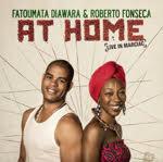 Fatoumata Diawara & Roberto Fonseca - At Home