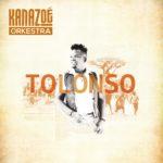 Kanazoé Orkestra - Tolonso